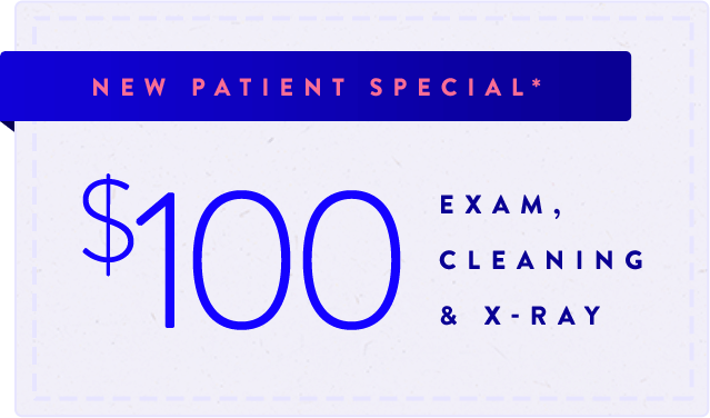 New Patient Special: $100 Exam, Cleaning, & X-Ray
